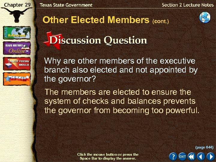 Other Elected Members (cont. ) Why are other members of the executive branch also