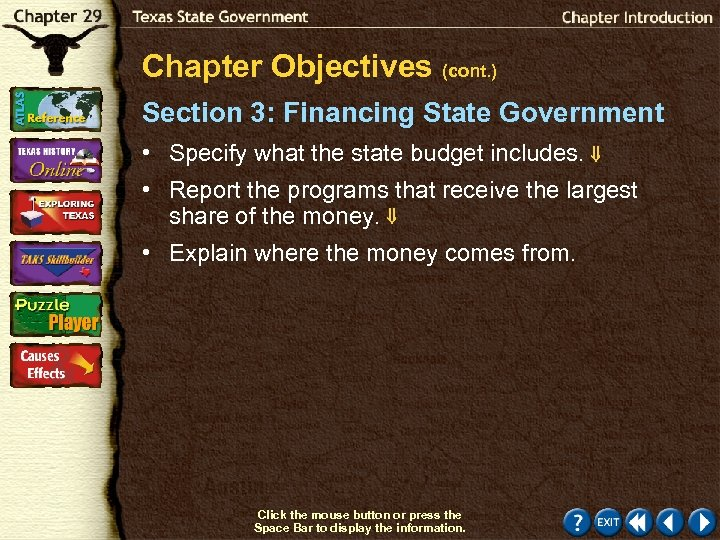 Chapter Objectives (cont. ) Section 3: Financing State Government • Specify what the state