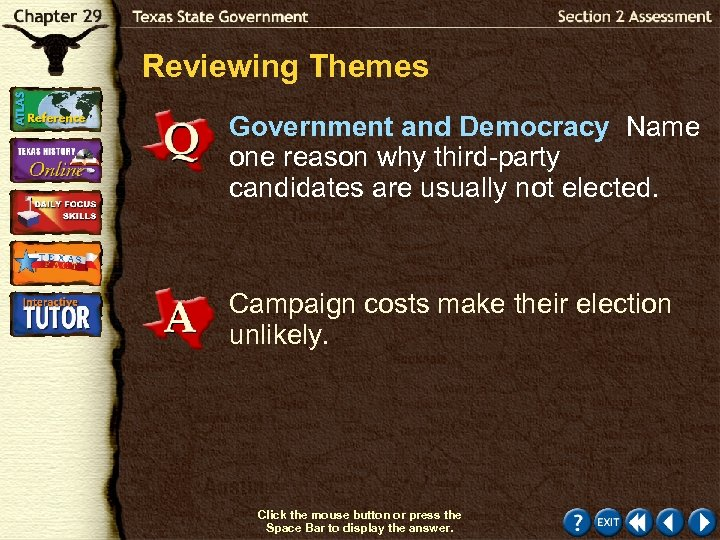 Reviewing Themes Government and Democracy Name one reason why third-party candidates are usually not