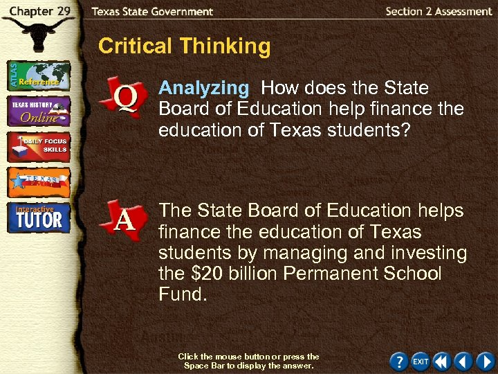 Critical Thinking Analyzing How does the State Board of Education help finance the education