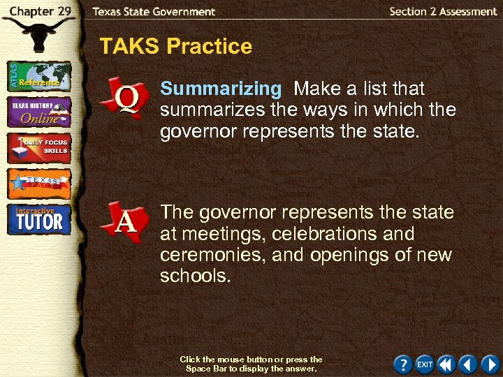 TAKS Practice Summarizing Make a list that summarizes the ways in which the governor