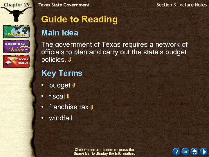 Guide to Reading Main Idea The government of Texas requires a network of officials