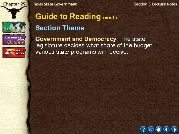Guide to Reading (cont. ) Section Theme Government and Democracy The state legislature decides