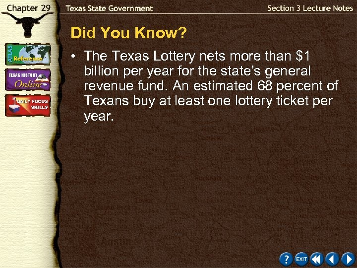 Did You Know? • The Texas Lottery nets more than $1 billion per year