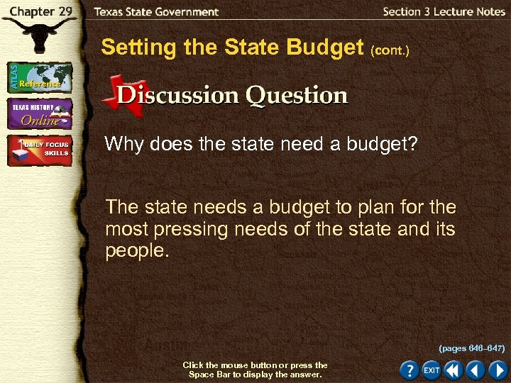 Setting the State Budget (cont. ) Why does the state need a budget? The