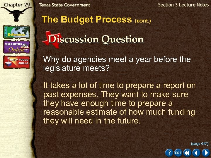 The Budget Process (cont. ) Why do agencies meet a year before the legislature