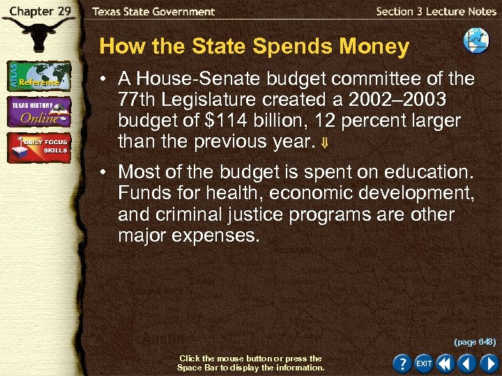 How the State Spends Money • A House-Senate budget committee of the 77 th