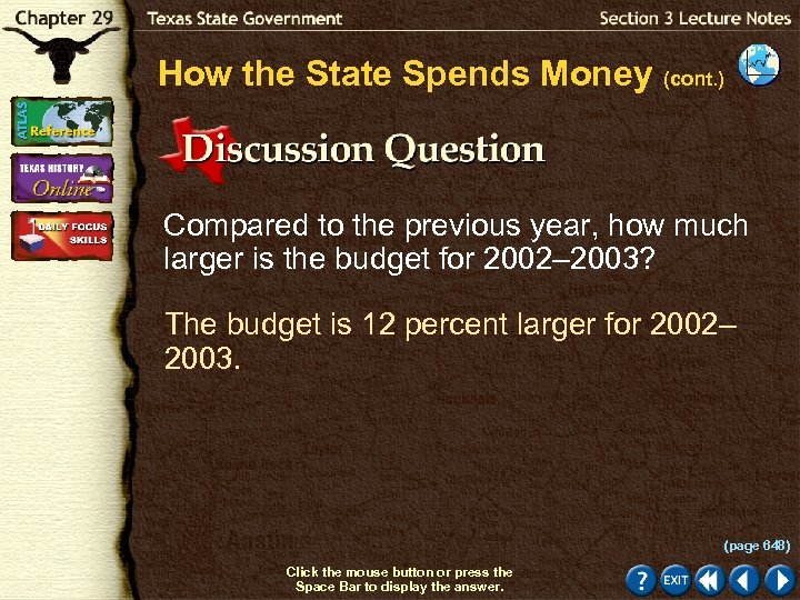 How the State Spends Money (cont. ) Compared to the previous year, how much