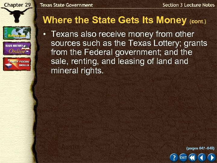 Where the State Gets Its Money (cont. ) • Texans also receive money from