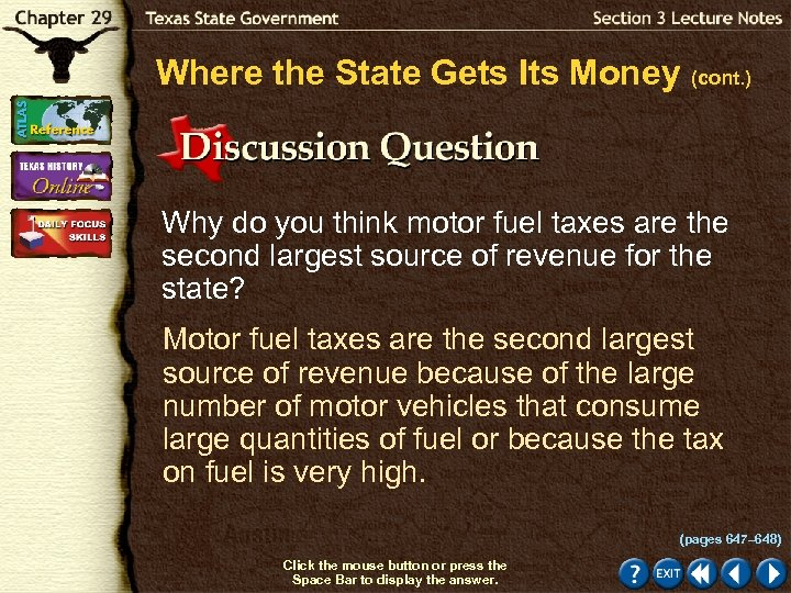 Where the State Gets Its Money (cont. ) Why do you think motor fuel