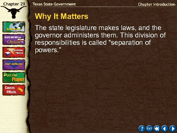 Why It Matters The state legislature makes laws, and the governor administers them. This