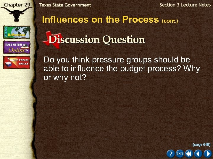 Influences on the Process (cont. ) Do you think pressure groups should be able