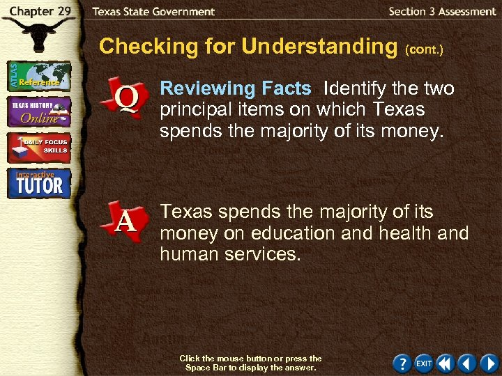 Checking for Understanding (cont. ) Reviewing Facts Identify the two principal items on which
