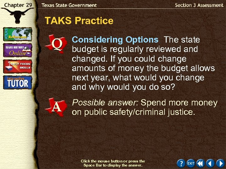 TAKS Practice Considering Options The state budget is regularly reviewed and changed. If you
