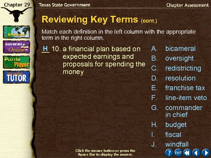 Reviewing Key Terms (cont. ) Match each definition in the left column with the