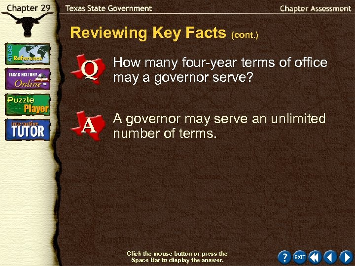 Reviewing Key Facts (cont. ) How many four-year terms of office may a governor
