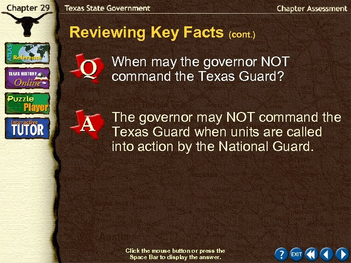 Reviewing Key Facts (cont. ) When may the governor NOT command the Texas Guard?