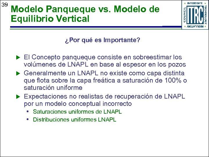 39 Modelo Panqueque vs. Modelo de Equilibrio Vertical ¿Por qué es Importante? u u