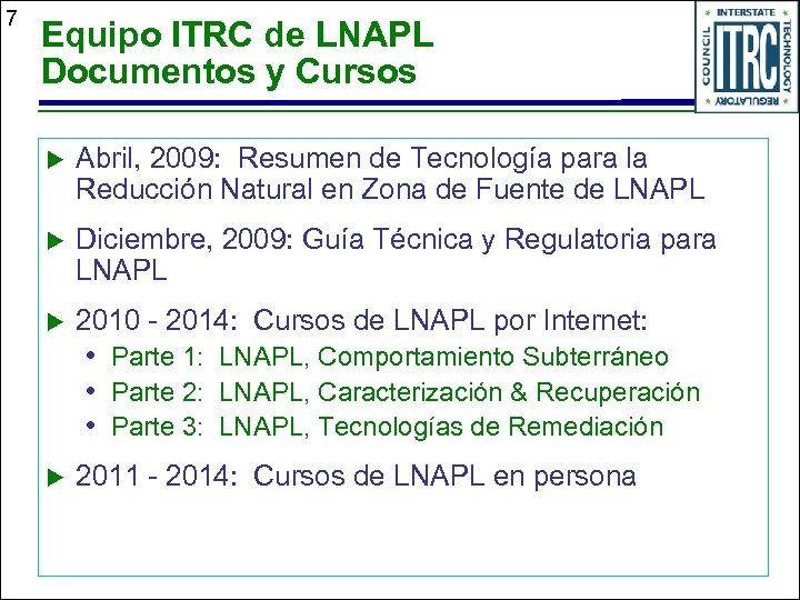 7 Equipo ITRC de LNAPL Documentos y Cursos u Abril, 2009: Resumen de Tecnología