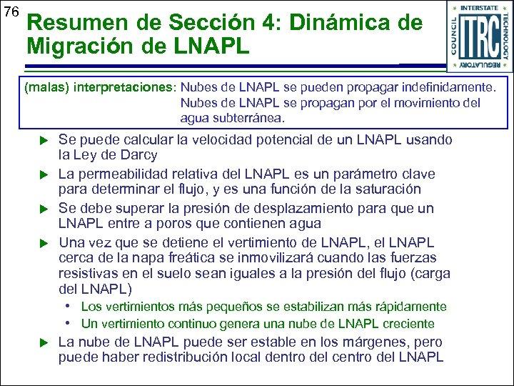 76 Resumen de Sección 4: Dinámica de Migración de LNAPL (malas) interpretaciones: Nubes de