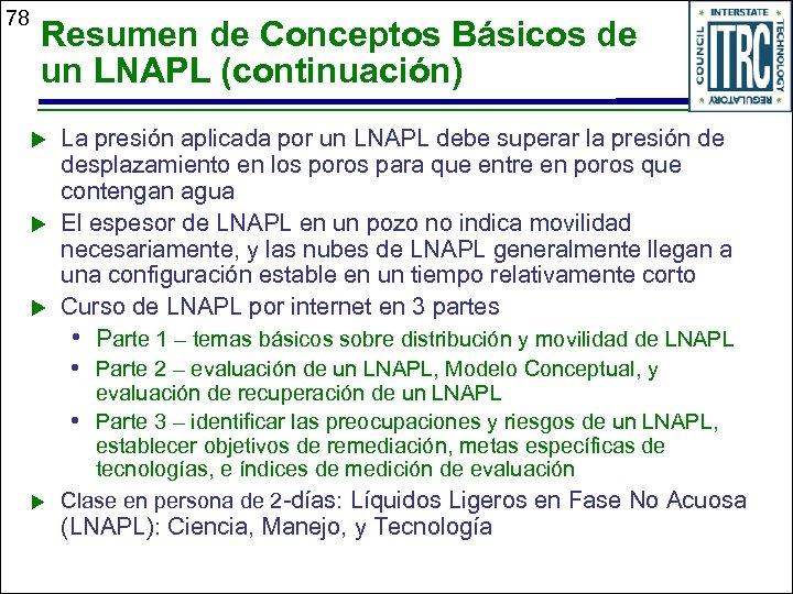 78 Resumen de Conceptos Básicos de un LNAPL (continuación) u u u La presión