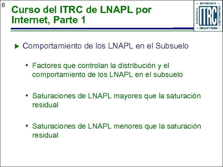 8 Curso del ITRC de LNAPL por Internet, Parte 1 u Comportamiento de los