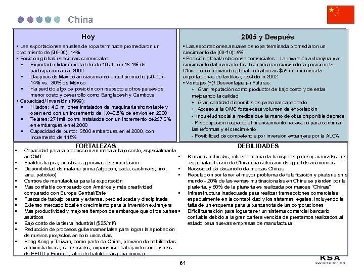 China Hoy 2005 y Después • Las exportaciones anuales de ropa terminada promediaron un