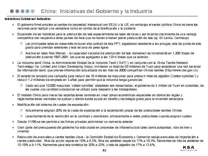 China: Iniciativas del Gobierno y la Industria Iniciativas Gobierno/ Industria: l El gobierno firmó