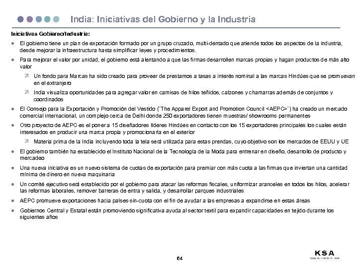 India: Iniciativas del Gobierno y la Industria Iniciativas Gobierno/Industria: l El gobierno tiene un