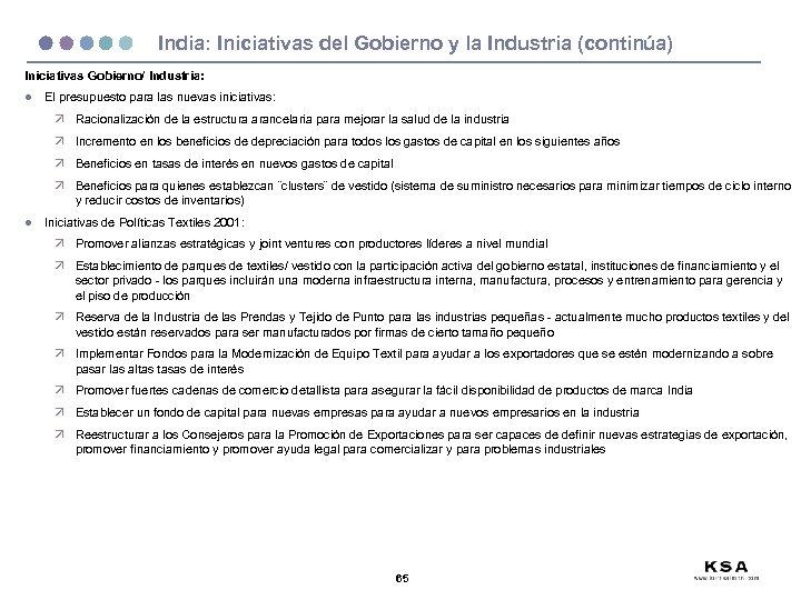 India: Iniciativas del Gobierno y la Industria (continúa) Iniciativas Gobierno/ Industria: l El presupuesto