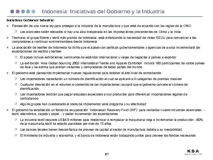 Indonesia: Iniciativas del Gobierno y la Industria Iniciativas Gobierno/ Industria: l Planeación de una