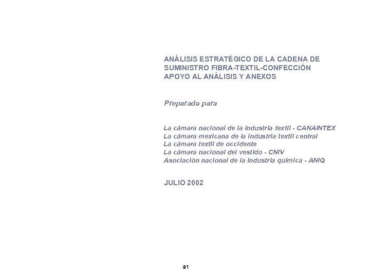 ANÁLISIS ESTRATÉGICO DE LA CADENA DE SUMINISTRO FIBRA-TEXTIL-CONFECCIÓN APOYO AL ANÁLISIS Y ANEXOS Preparado