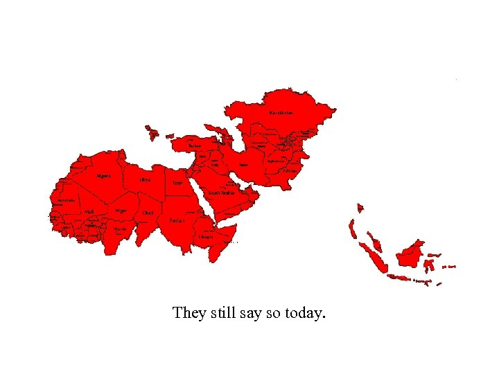 They still say so today.
