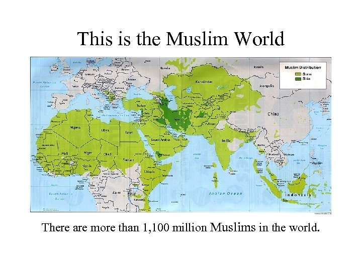 This is the Muslim World There are more than 1, 100 million Muslims in