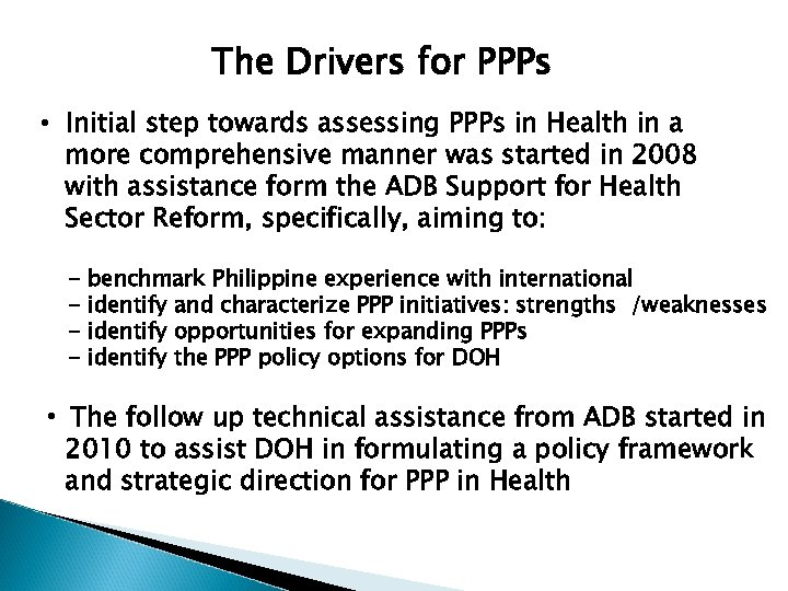The Drivers for PPPs • Initial step towards assessing PPPs in Health in a