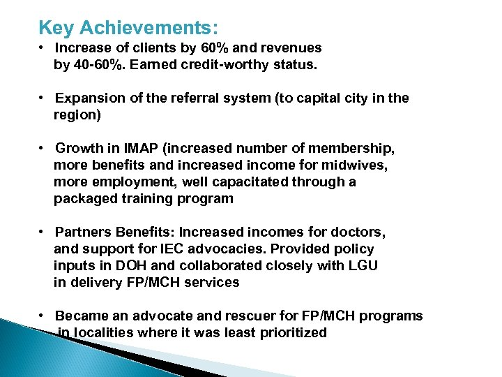 Key Achievements: • Increase of clients by 60% and revenues by 40 -60%. Earned