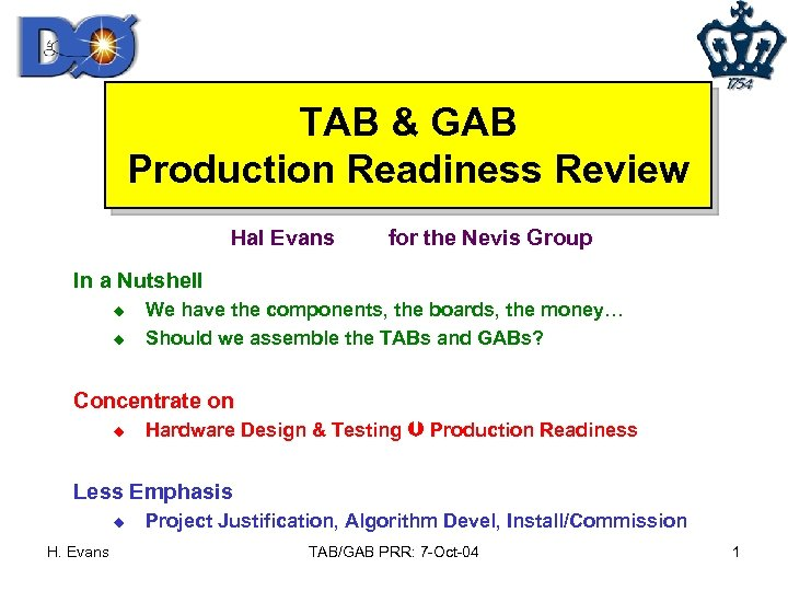 TAB & GAB Production Readiness Review Hal Evans for the Nevis Group In a