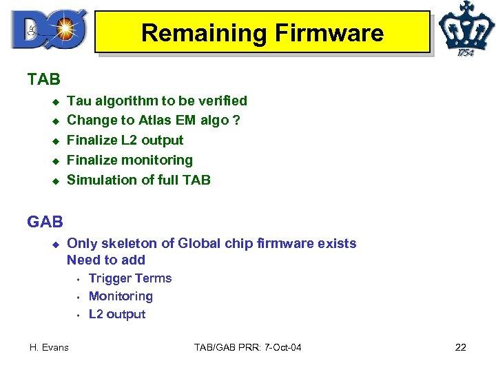 Remaining Firmware TAB u u u Tau algorithm to be verified Change to Atlas