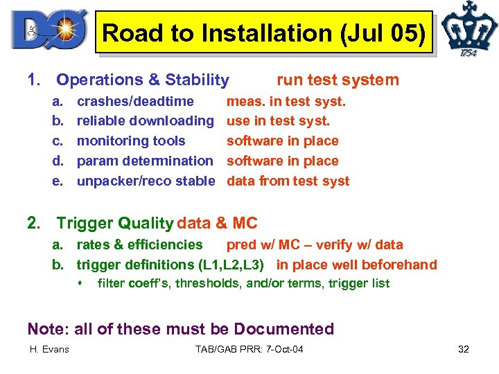 Road to Installation (Jul 05) 1. Operations & Stability a. b. c. d. e.