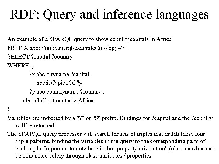 RDF: Query and inference languages An example of a SPARQL query to show country