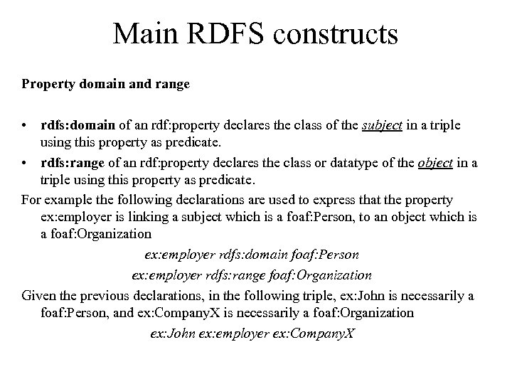 Main RDFS constructs Property domain and range • rdfs: domain of an rdf: property