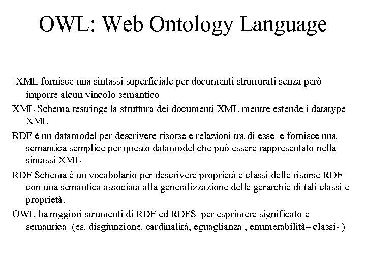 OWL: Web Ontology Language XML fornisce una sintassi superficiale per documenti strutturati senza però