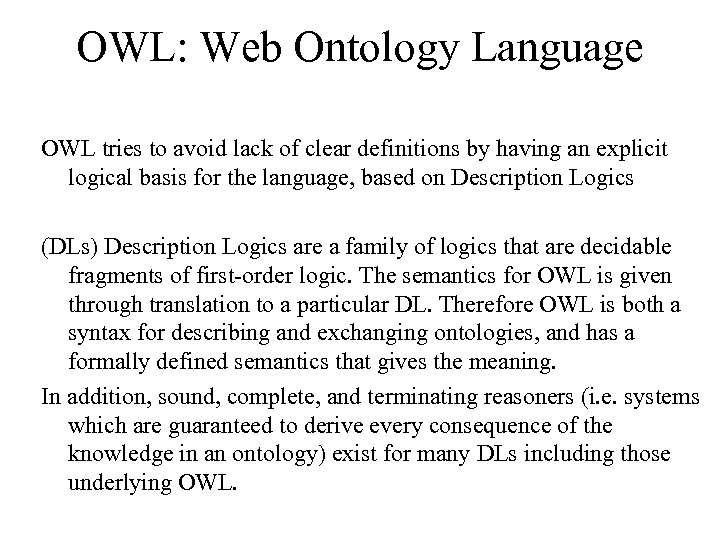 OWL: Web Ontology Language OWL tries to avoid lack of clear definitions by having