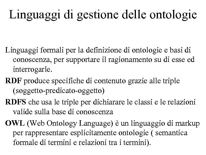 Linguaggi di gestione delle ontologie Linguaggi formali per la definizione di ontologie e basi
