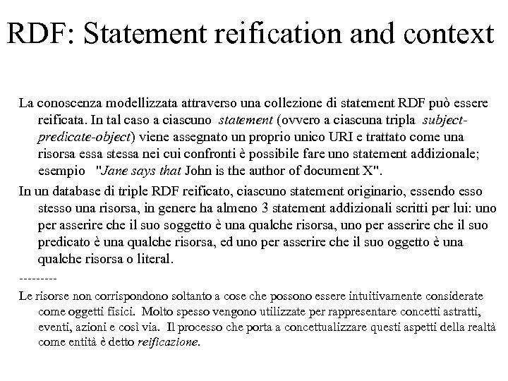 RDF: Statement reification and context La conoscenza modellizzata attraverso una collezione di statement RDF