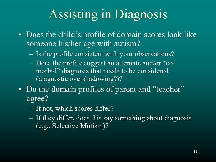 Assisting in Diagnosis • Does the child's profile of domain scores look like someone