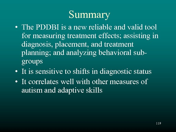 Summary • The PDDBI is a new reliable and valid tool for measuring treatment