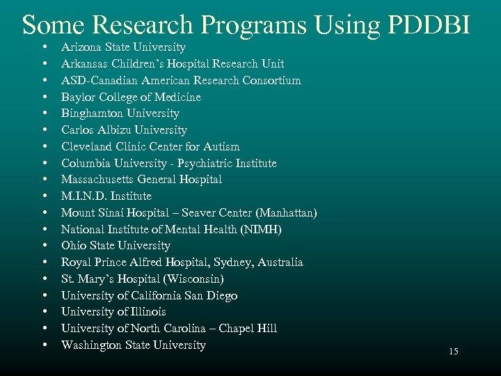 Some Research Programs Using PDDBI • • • • • Arizona State University Arkansas