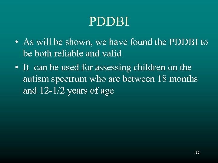 PDDBI • As will be shown, we have found the PDDBI to be both