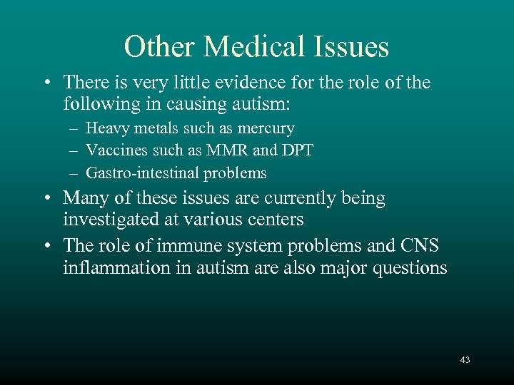Other Medical Issues • There is very little evidence for the role of the